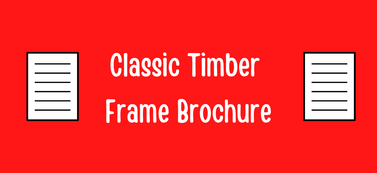 Classic Timber Frame Brochure